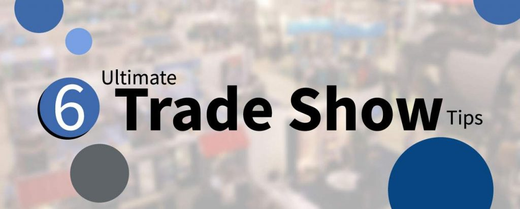 6 ultimate trade show tips
