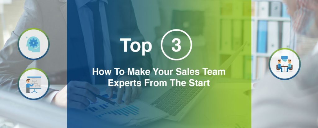How to make your sales team experts from the start