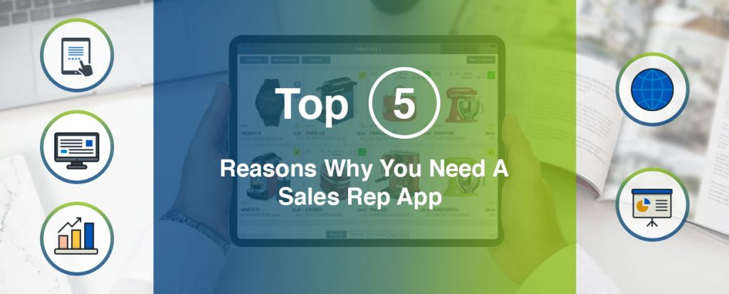 Why you need a sales rep app