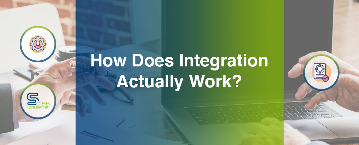 How does integration actually work